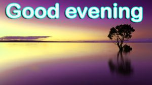 Good Evening Images Pictures Wallpaper Download